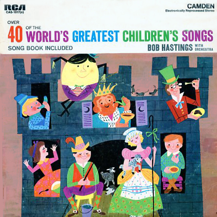 CAS1017 - Over 40 of the World's Greatest Children's Songs Bob Hastings on CD