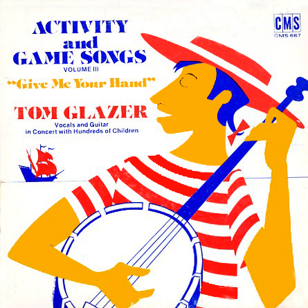 CMS687 - Activity and Game Songs Volume 3 by Tom Glazer on CD