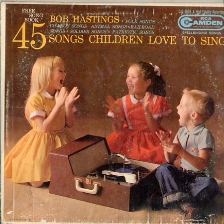 CAL1038 - 45 Songs Children Love to Sing - Bob Hastings on CD