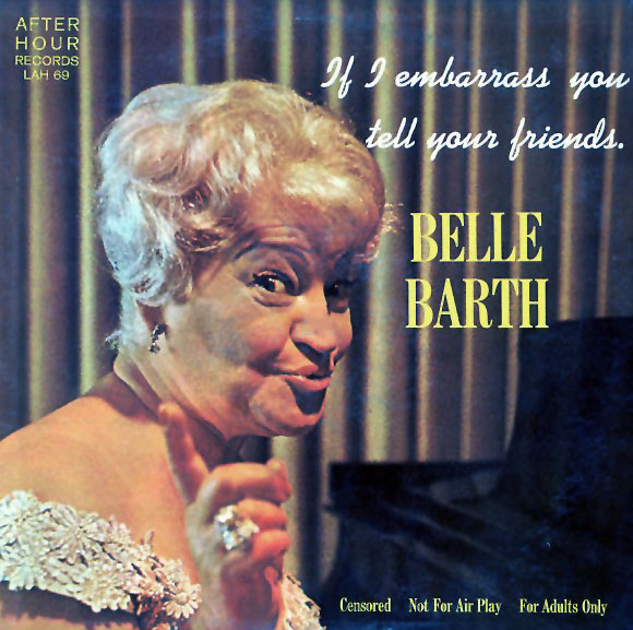 LAH69 - Barth, Belle - If I Embarass You Tell Your Friends - on CD