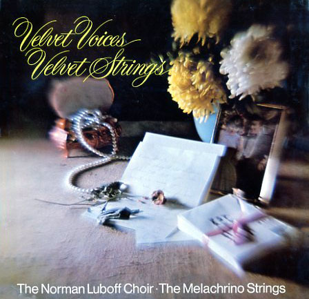 P6S5532 - Velvet Voices Velvet Strings - Norman Luboff Choir with Melachrino Strings on CD